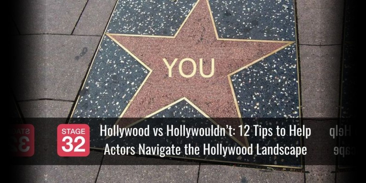 Hollywood vs Hollywouldn't:  12 Tips to Help Actors Navigate the Hollywood Landscape