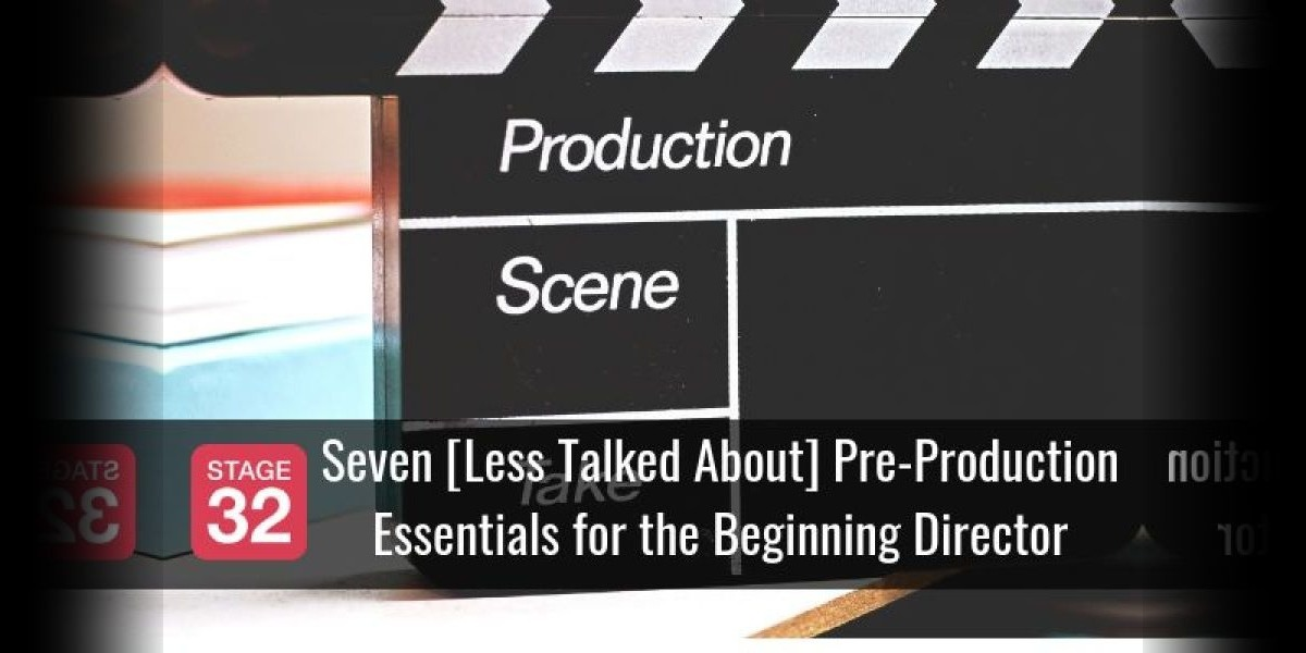 Seven [Less Talked About] Pre-Production Essentials for the Beginning Director