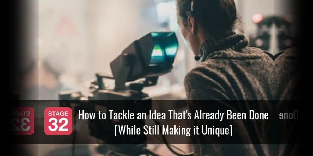 How to Tackle an Idea That's Already Been Done [While Still Making it Unique]