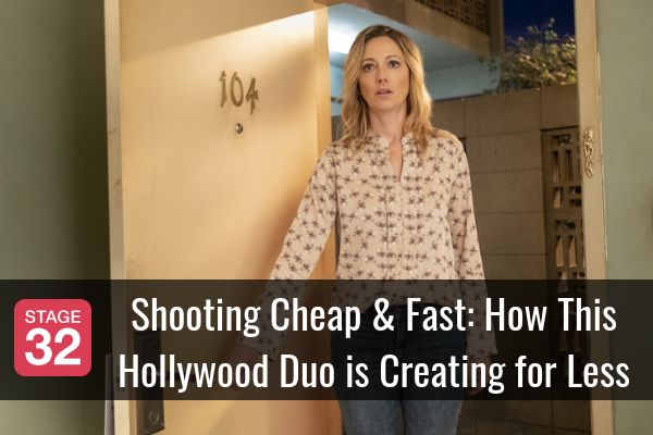 Shooting Cheap & Fast: How This Hollywood Duo is Creating for Less