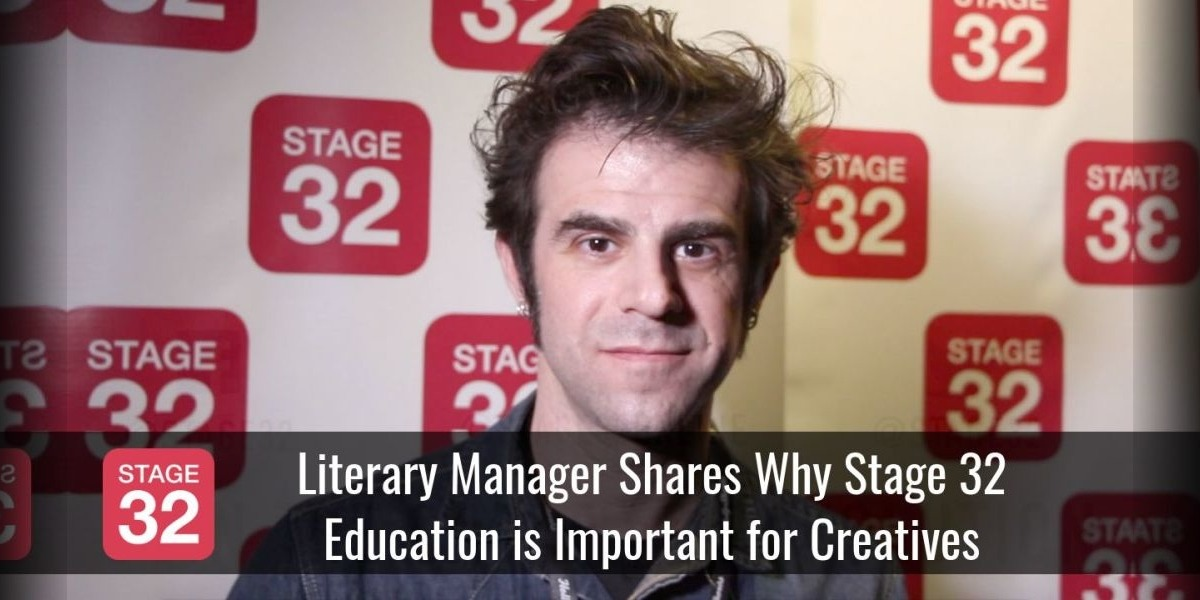 Literary Manager Shares Why Stage 32 Education is Important for Creatives