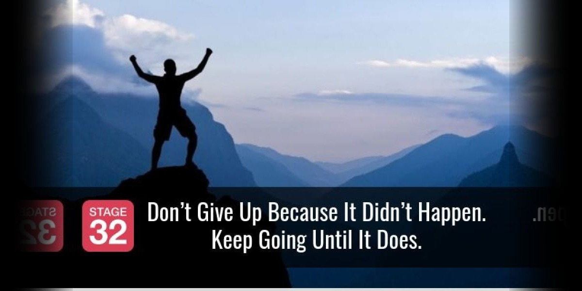 Don't Give Up Because It Didn't Happen. Keep Going Until It Does