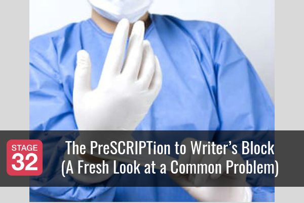 The PreSCRIPTion to Writer's Block (A Fresh Look at a Common Problem)