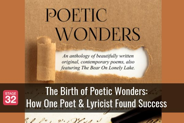 The Birth of Poetic Wonders: How One Poet & Lyricist Found Success