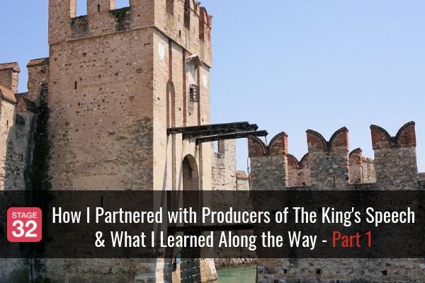 How I Partnered with Producers of The King's Speech & What I Learned Along the Way - Part 1