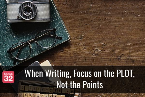 When Writing, Focus on the PLOT, Not the Points