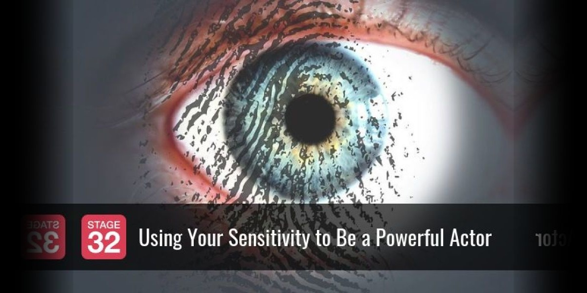 Using Your Sensitivity to Be a Powerful Actor