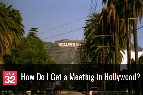 How Do I Get a Meeting in Hollywood?