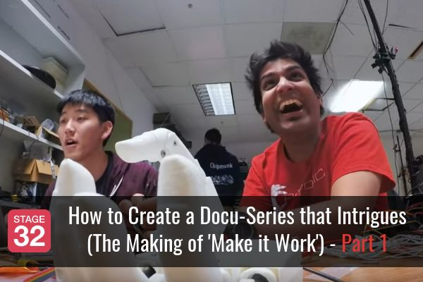 How to Create a Docu-Series that Intrigues (The Making of 'Make it Work') - Part 1