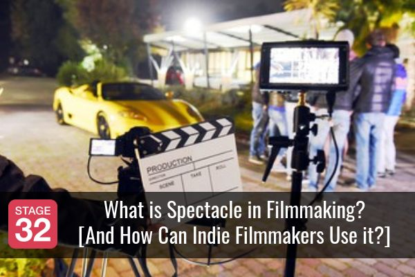 What is Spectacle in Filmmaking? [And How Can Indie Filmmakers Use it?]