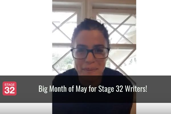 Big Month of May for Stage 32 Writers!