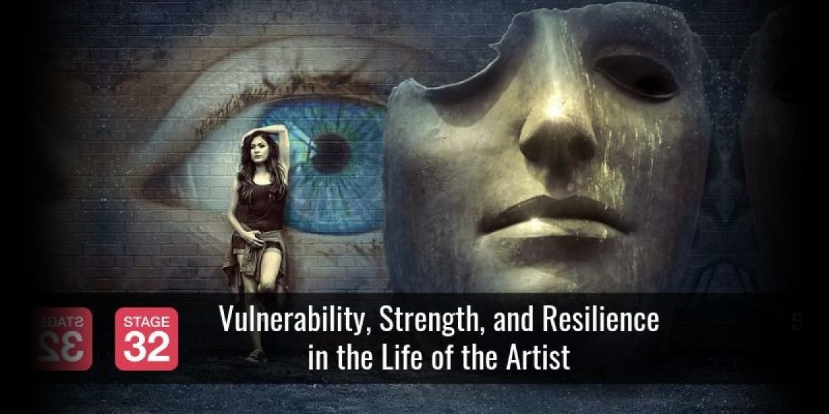 Vulnerability, Strength, and Resilience in the Life of the Artist