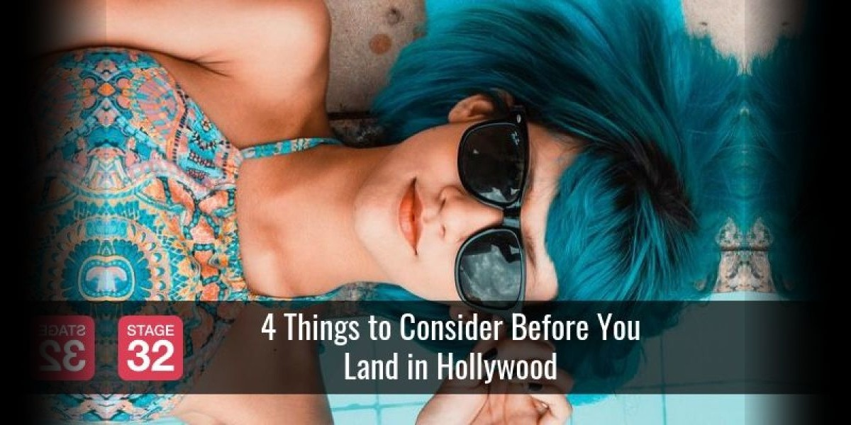 4 Things to Consider Before You Land in Hollywood