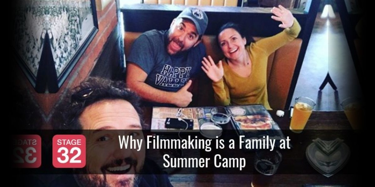 Why Filmmaking is a Family at Summer Camp