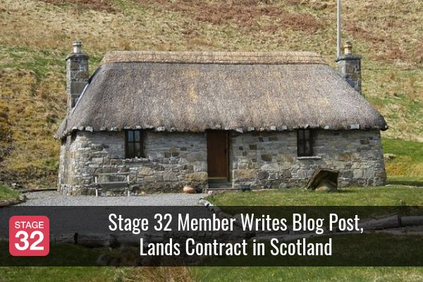 Stage 32 Member Writes Blog Post, Lands Contract in Scotland