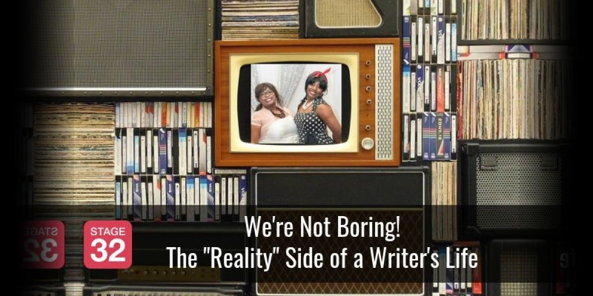 "We're Not Boring! The ""Reality"" Side of a Writer's Life"