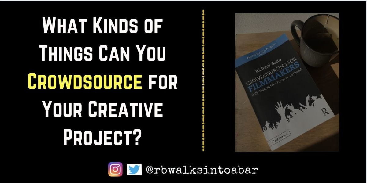 What Kinds of Things Can You Crowdsource for Your Creative Project?