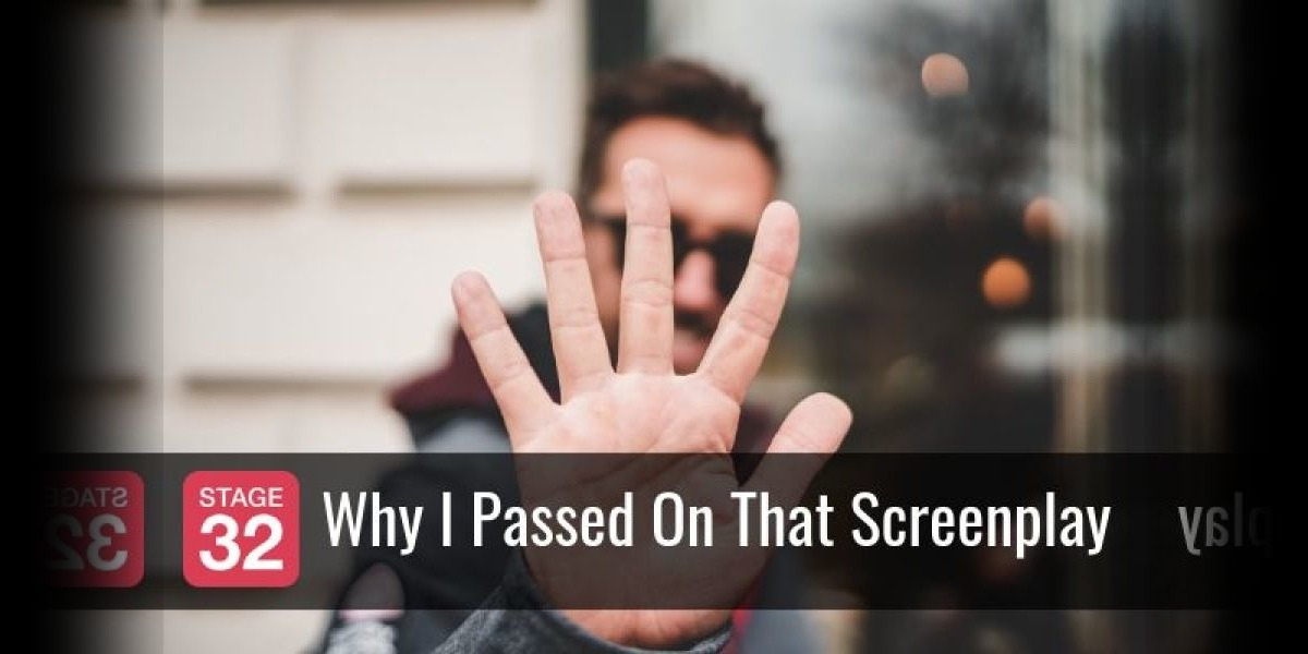 Why I Passed On That Screenplay