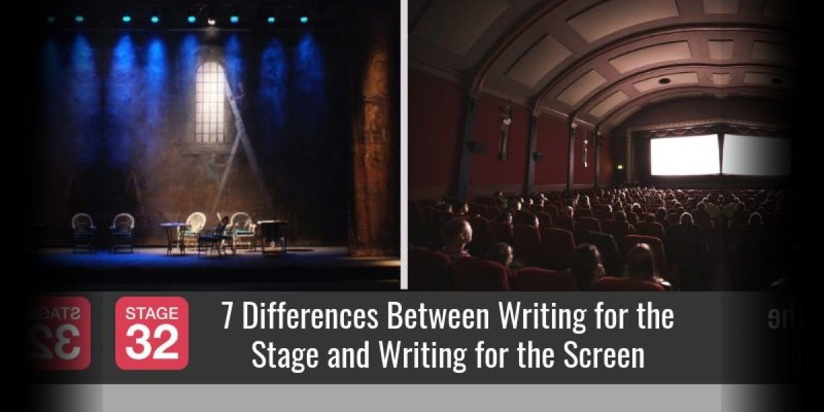 7 Differences Between Writing for the Stage and Writing for the Screen