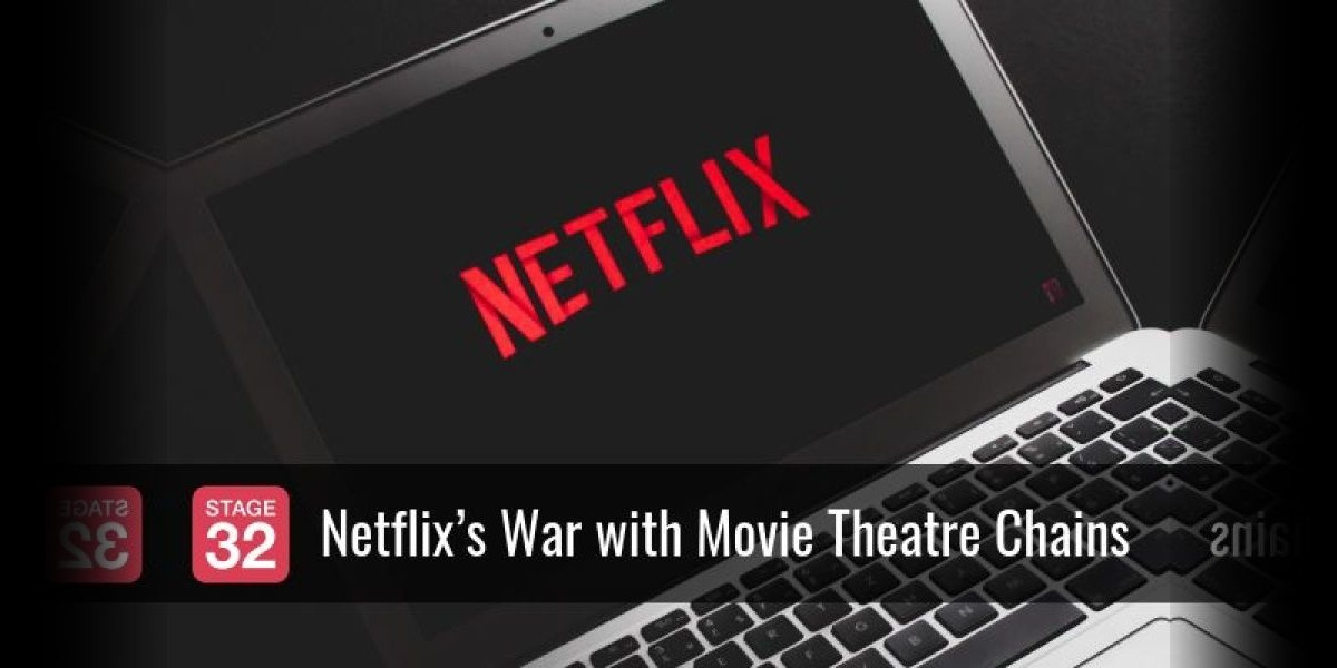 Netflix's War with Movie Theatre Chains