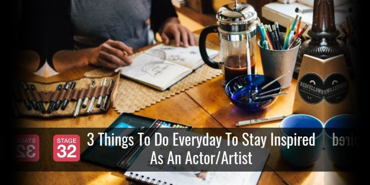 3 Things To Do Everyday To Stay Inspired As An Actor/Artist