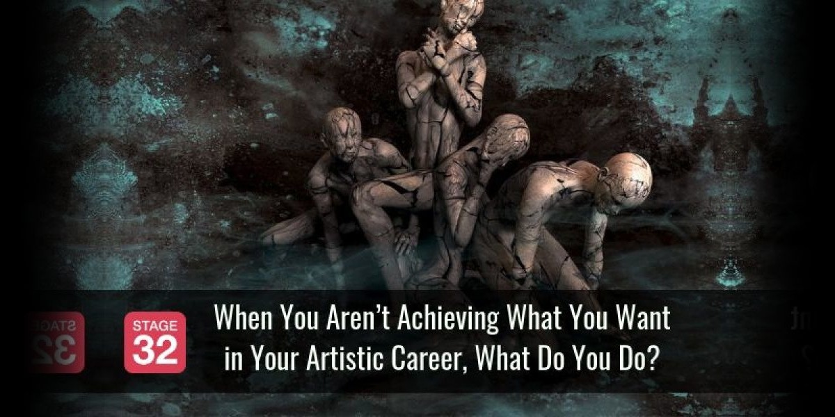 When You Aren't Achieving What You Want in Your Artistic Career, What Do You Do?