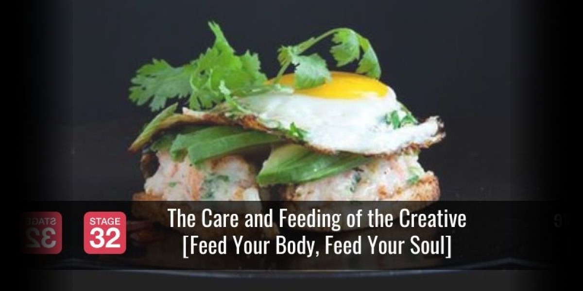 The Care and Feeding of the Creative [Feed Your Body, Feed Your Soul]