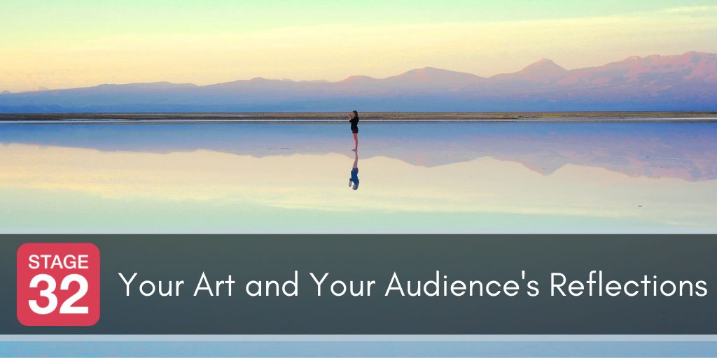Your Art and Your Audience's Reflections