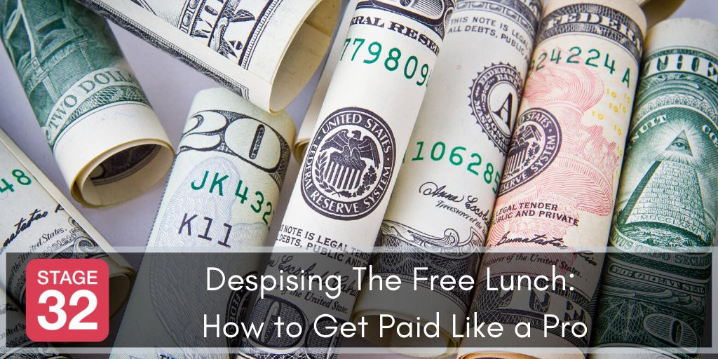 Despising The Free Lunch- How to Get Paid Like a Pro