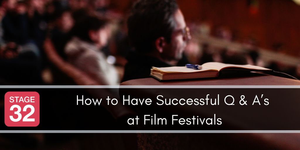 How to Have Successful Q & A's at Film Festivals