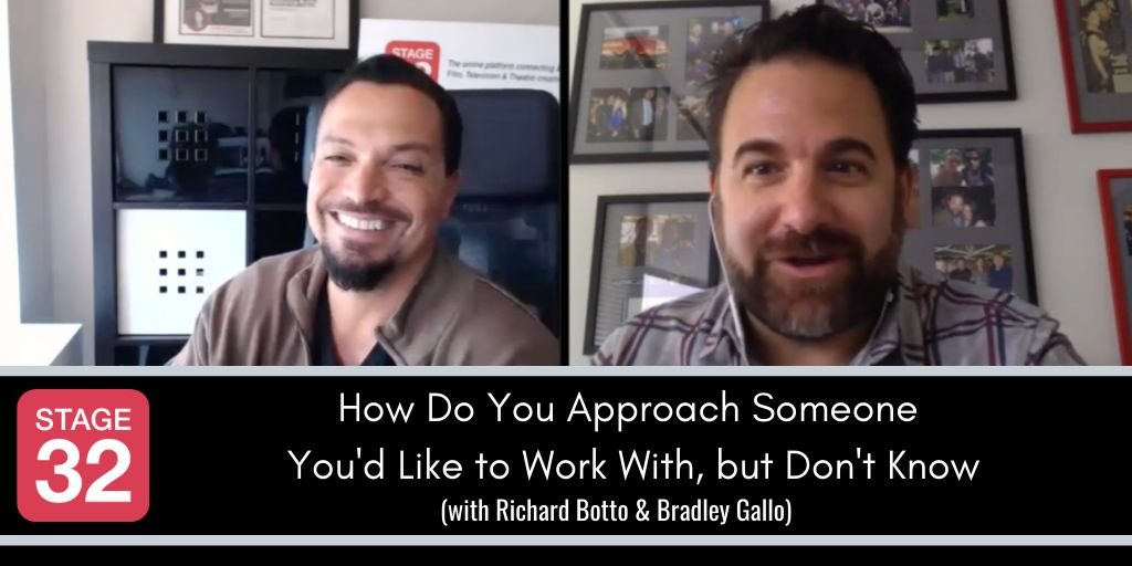 Two New Yorkers in Hollywood: How Do You Approach Someone You'd Like to Work With, but Don't Know (with Richard Botto & Bradley Gallo)