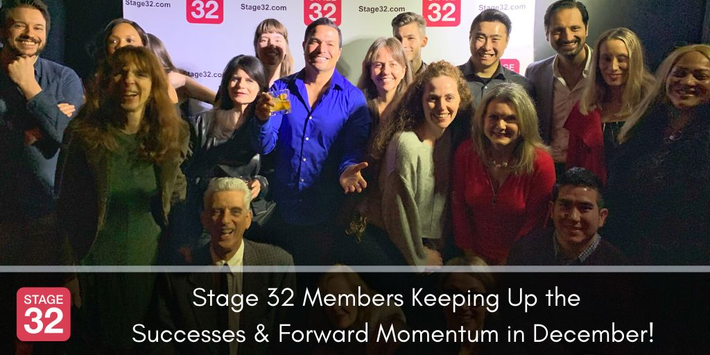 Stage 32 Members Keeping Up the   Successes & Forward Momentum in December!
