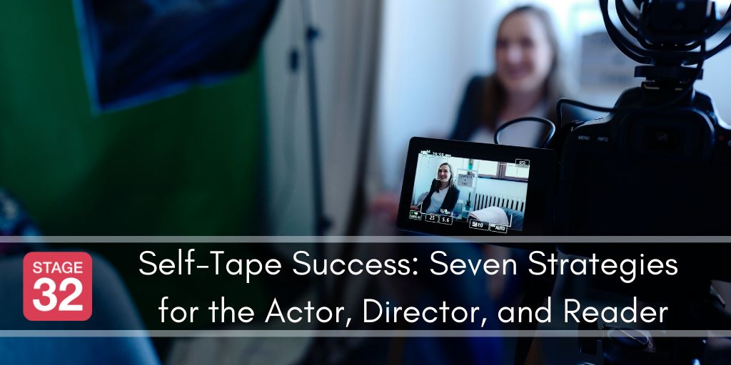Self-Tape Success: Seven Strategies for the Actor, Director, and Reader