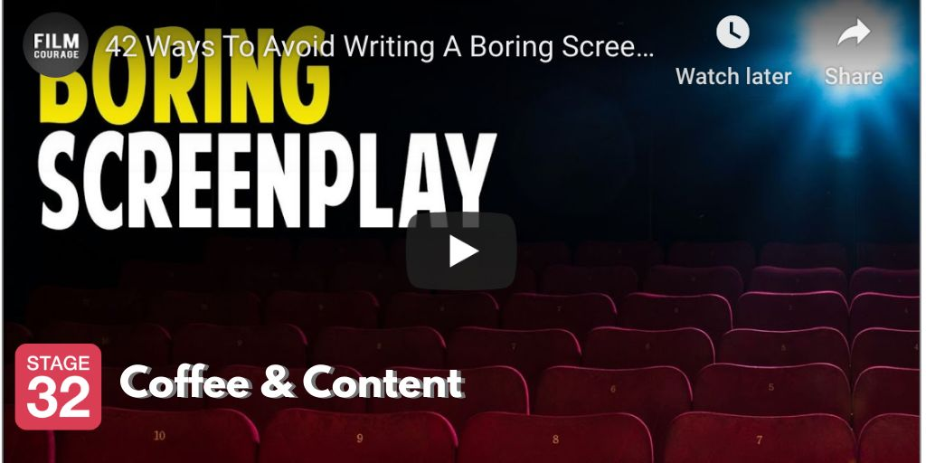 Coffee & Content - How to Avoid Writing a Boring Screenplay & 7 Simple Editing Tips