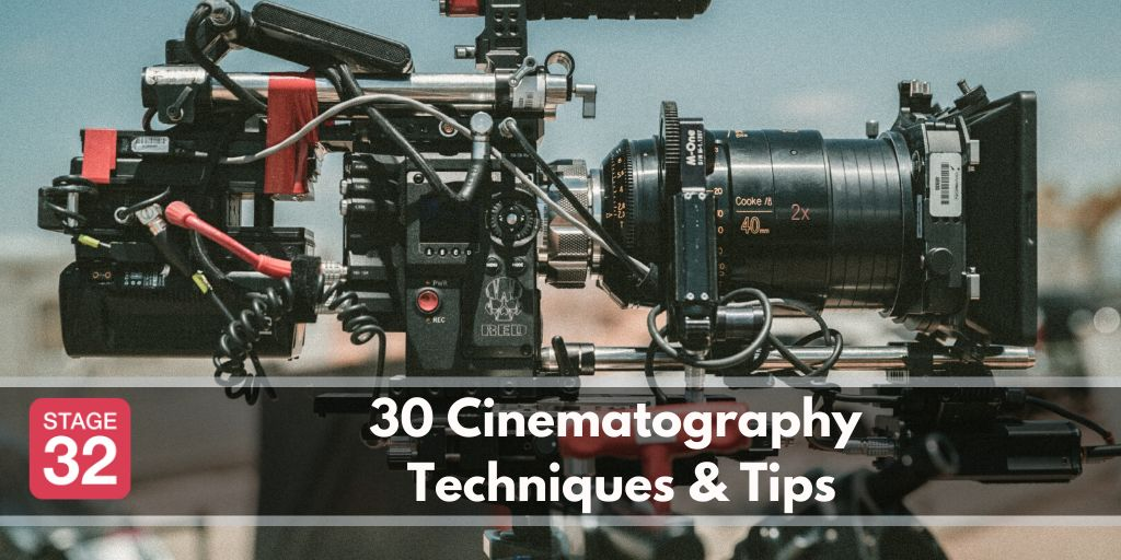 30 Cinematography Techniques & Tips
