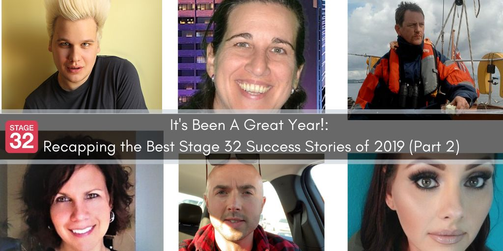 It's Been A Great Year!: Recapping the Best Stage 32 Success Stories of 2019 (Part 2)