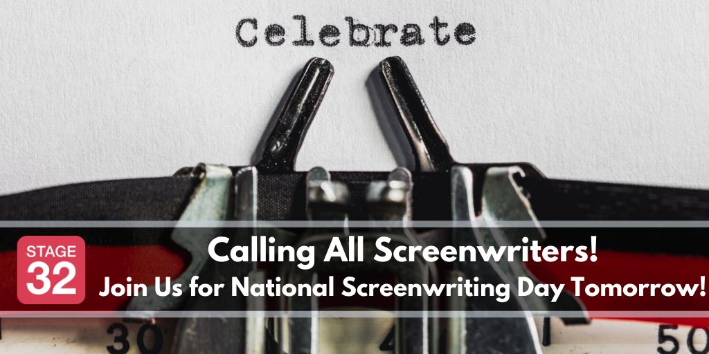 Calling All Screenwriters - Join Us for National Screenwriting Day Tomorrow!
