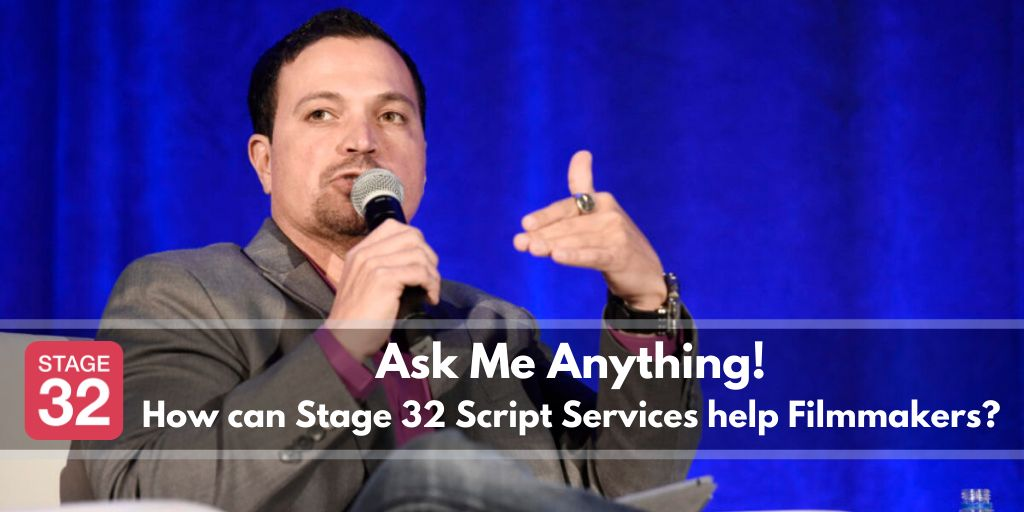 AMA with Stage 32's Richard Botto: How can Stage 32 Script Services Help Filmmakers?