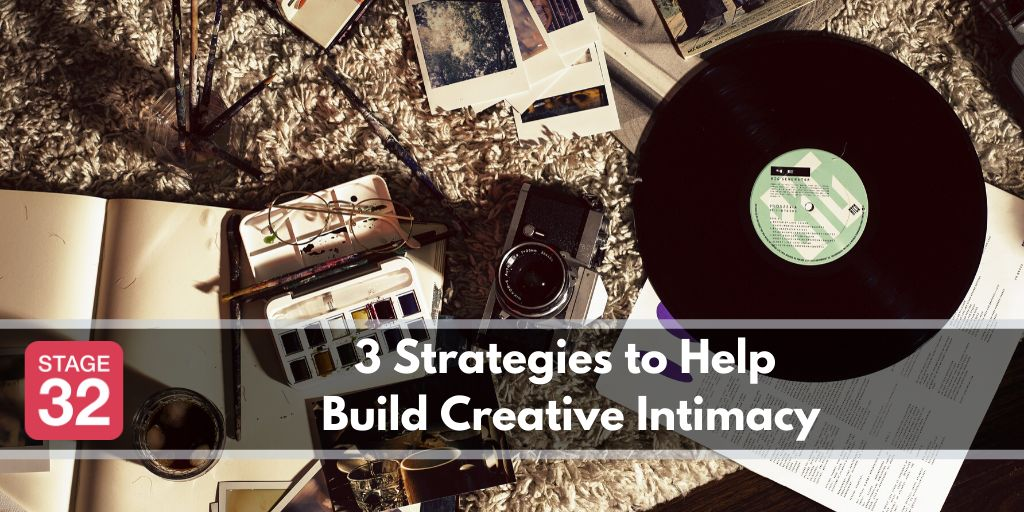 3 Strategies to Help Build Creative Intimacy