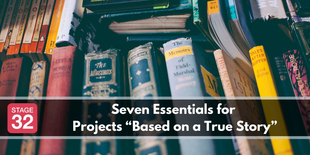 "Seven Essentials for Projects ""Based on a True Story"""