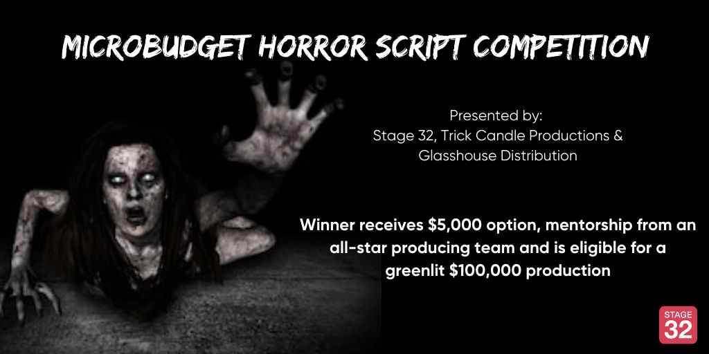 Microbudget Horror Script Competition Presented by: Stage 32, Trick Candle Productions and Glasshouse Distribution