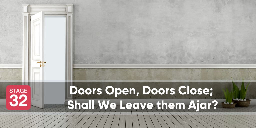 Doors Open, Doors Close; Shall We Leave them Ajar?