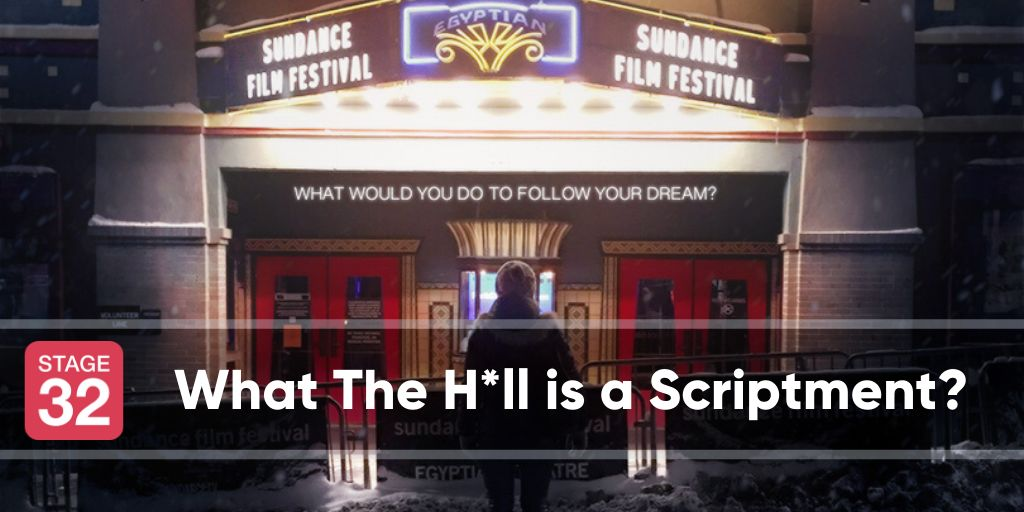 What The H*ll is a Scriptment?