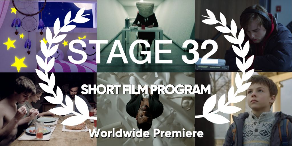 Worldwide Premiere of the 4th Annual Stage 32 Short Film Program