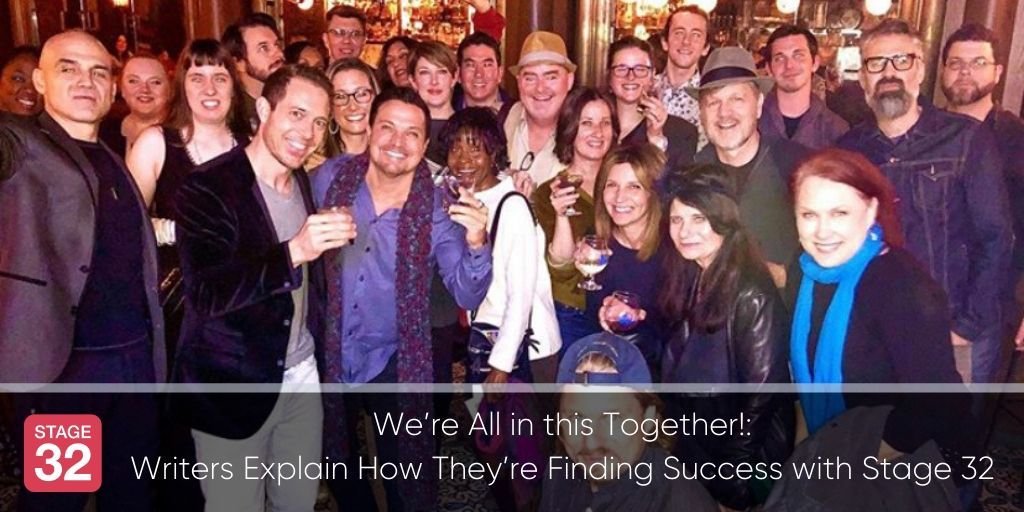 We're All in this Together!: Writers Explain How They're Finding Success Through Stage 32
