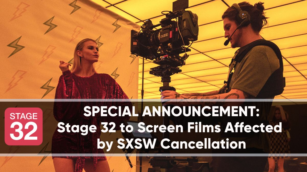IMPORTANT ANNOUNCEMENT: Stage 32 to Screen Films Affected by SXSW Cancellation