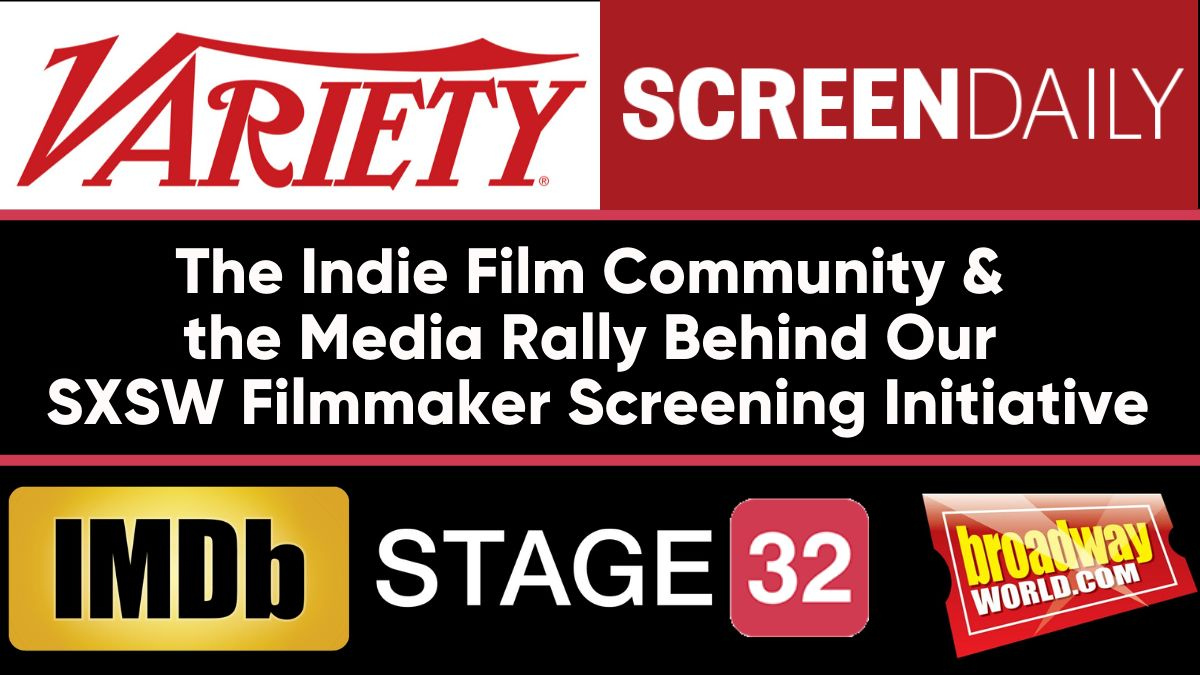 The Indie Film Community & the Media Rally Behind Our SXSW Filmmaker Screening Initiative