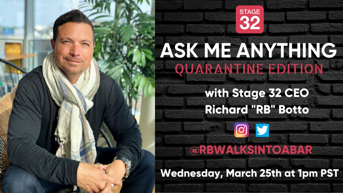 "Free Online ""Ask Me Anything"" with Stage 32 CEO Richard ""RB"" Botto: Quarantine Edition!"