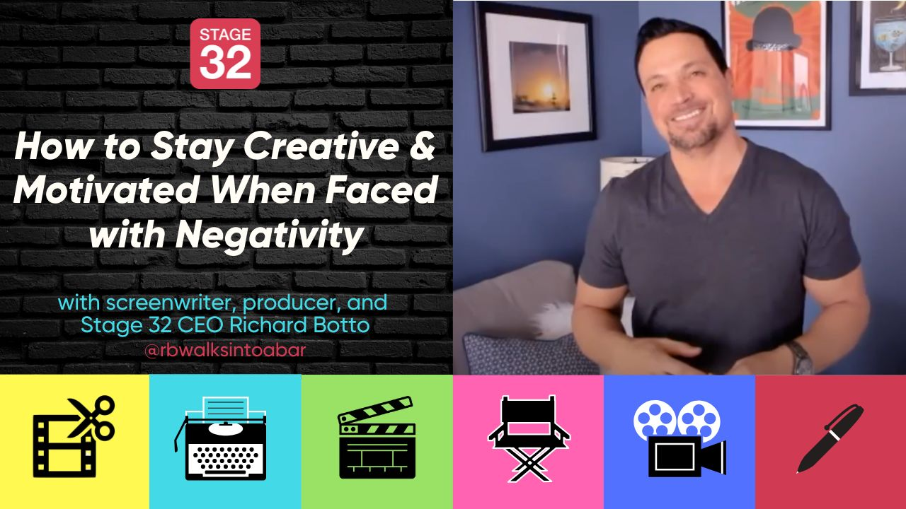"How to Stay Creative & Motivated When Faced with Negativity with Stage 32 CEO Richard ""RB"" Botto"