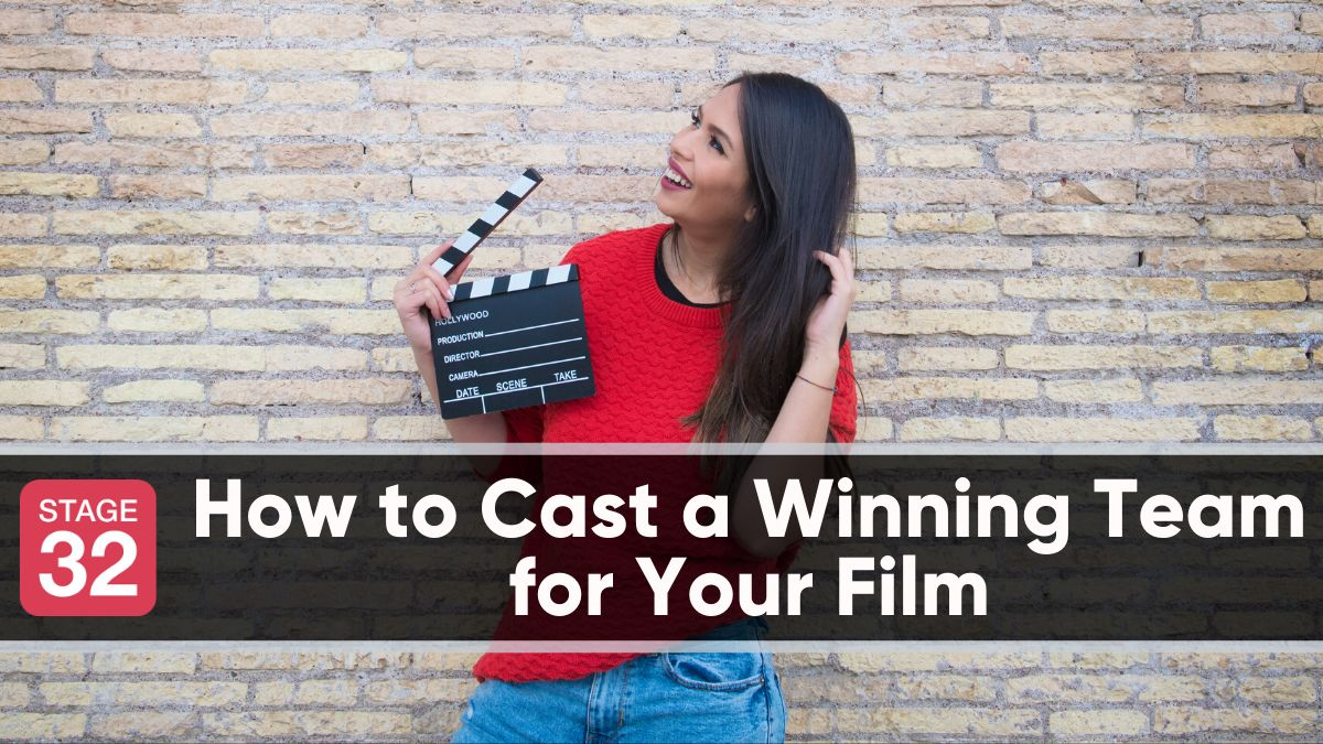How to Cast a Winning Team for Your Film